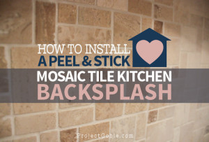 How to Install a Peel & Stick Mosaic Tile Kitchen Backsplash - ProjectGoble.com