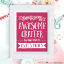 Behind Every Awesome Crafter Is A Huge Pile Of Craft Supplies Printable Wall Art